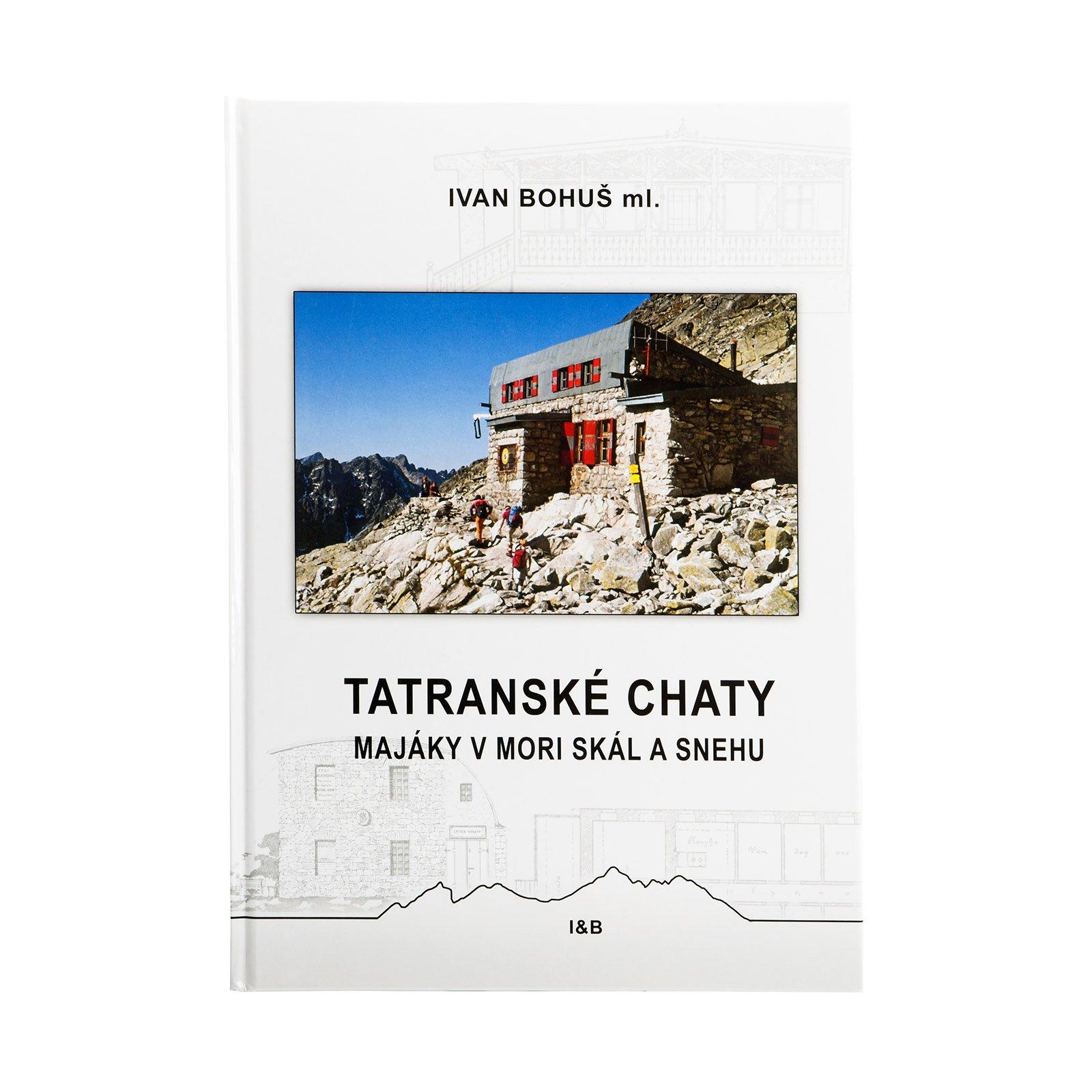 HIGH TATRAS' CHALETS, Beacons in the Sea of Rocks and Snow (TATRANSKÉ CHATY majáky v mori skál a snehu)